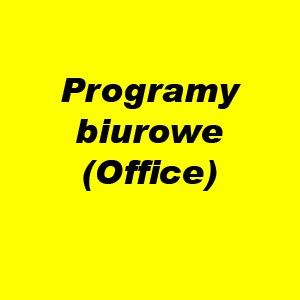Programy biurowe (Office)