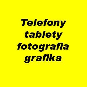 Telefony, tablety, fotografia, grafika